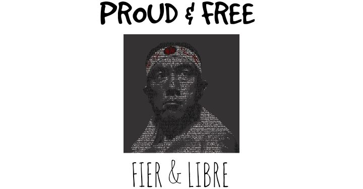 PROUD and FREE – FIER et LIBRE
